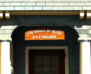The House of Bliss. Just in case you missed it.